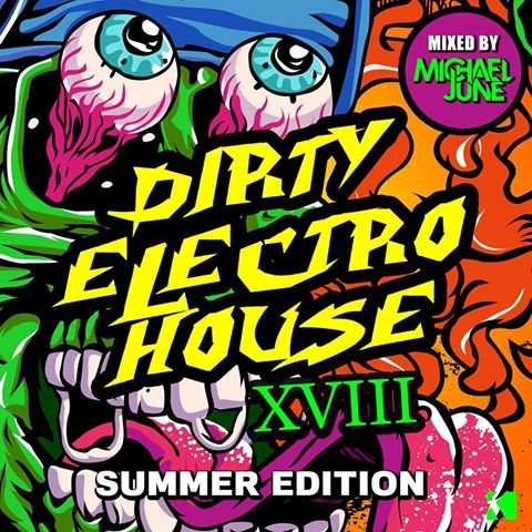 Dirty Electro House, Vol. XVIII (Summer Edition)