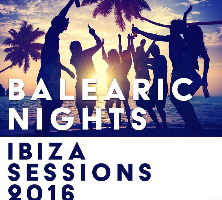 Balearic Nights – Ibiza Sessions 2016