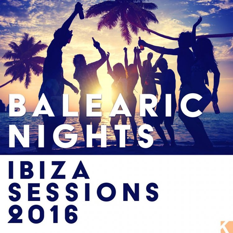Balearic Nights – Ibiza Sessions 2016
