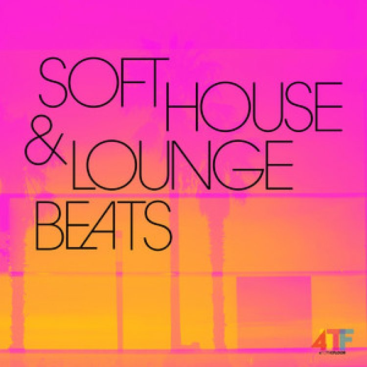 Soft House & Lounge Beats