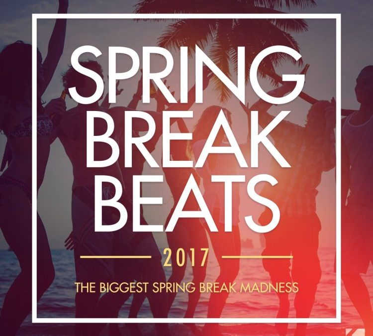 Spring Break Beats 2017 (The Biggest Spring Break Madness)