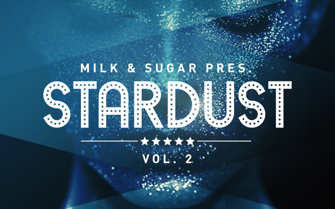 MILK & SUGAR 'STARDUST, Vol. 2'