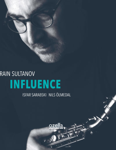 Rain Sultanov, Isfar Sarabski & Nils Ölmedal - Influence