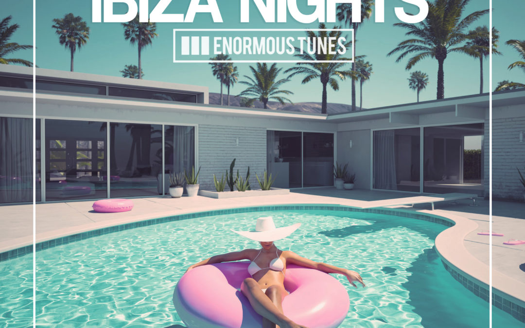 Enormous Tunes – Ibiza Nights 2020