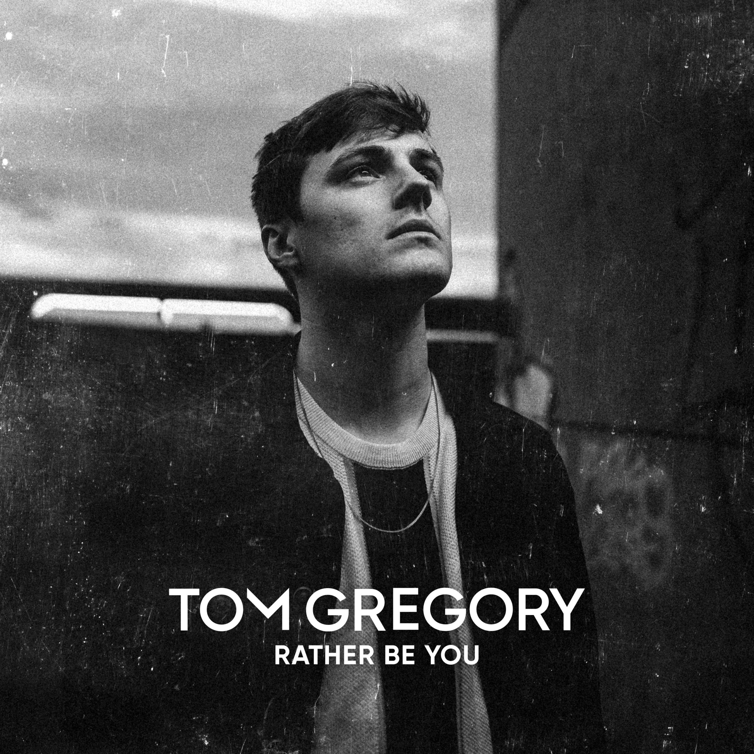 "Tom Gregory ""Rather Be You"""