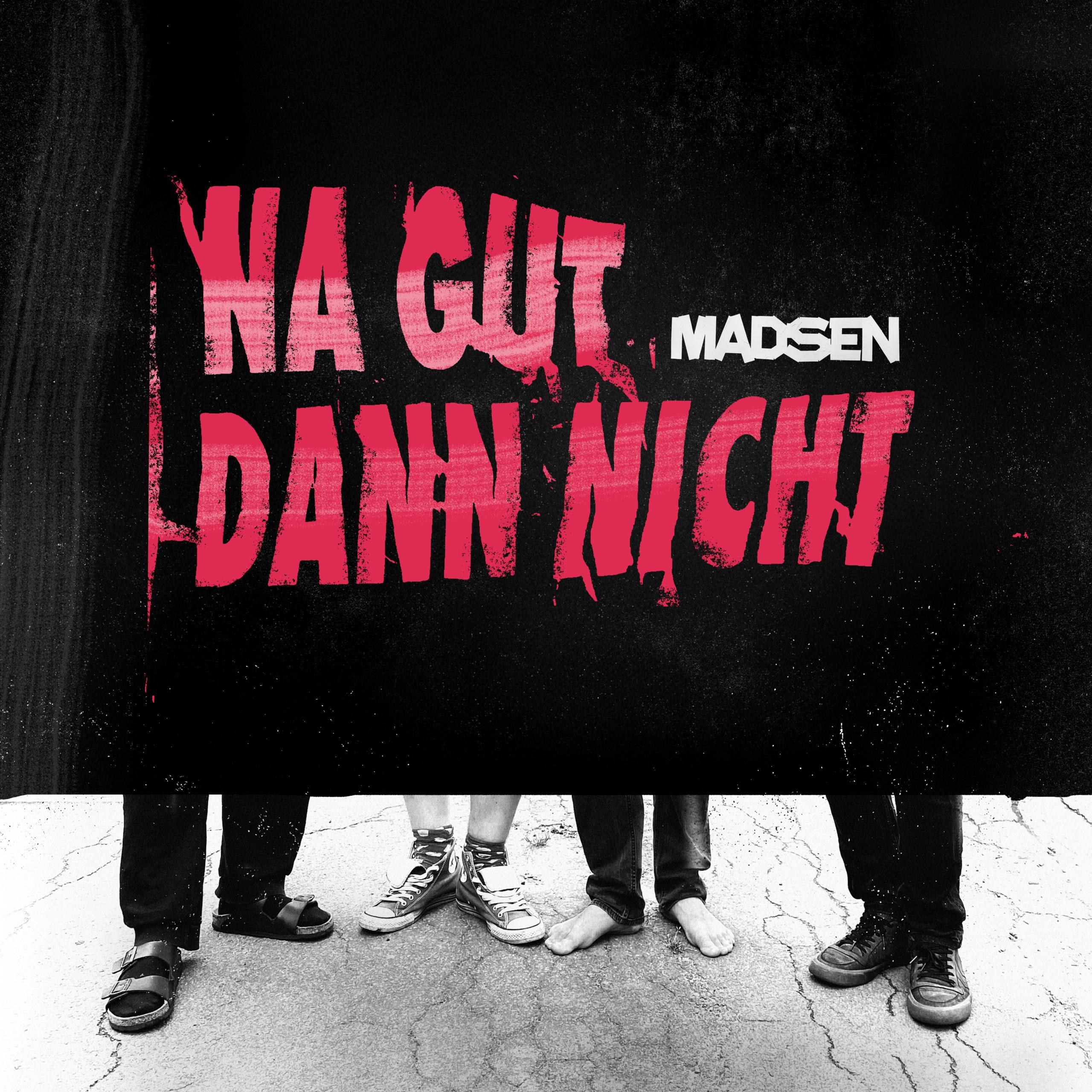 """Madsen mit neuer Single: """"Na gut dann nicht"""""""