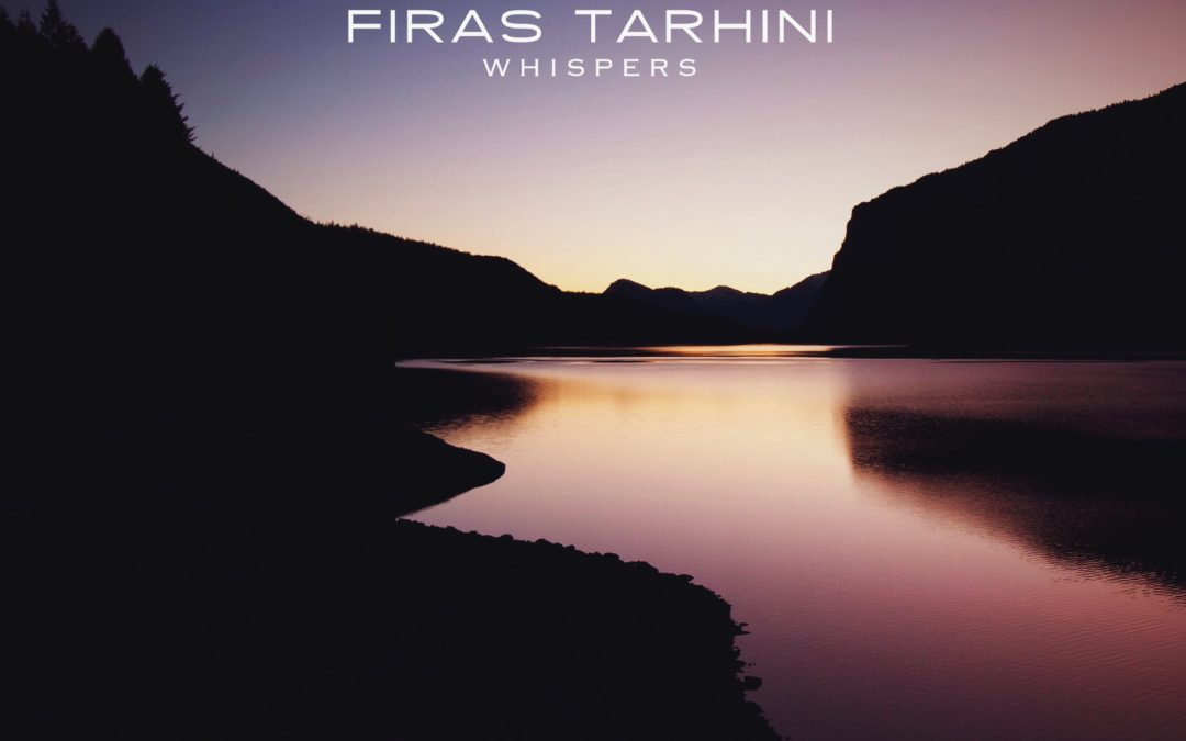"Firas Tarhini EP Release ""Whispers"""
