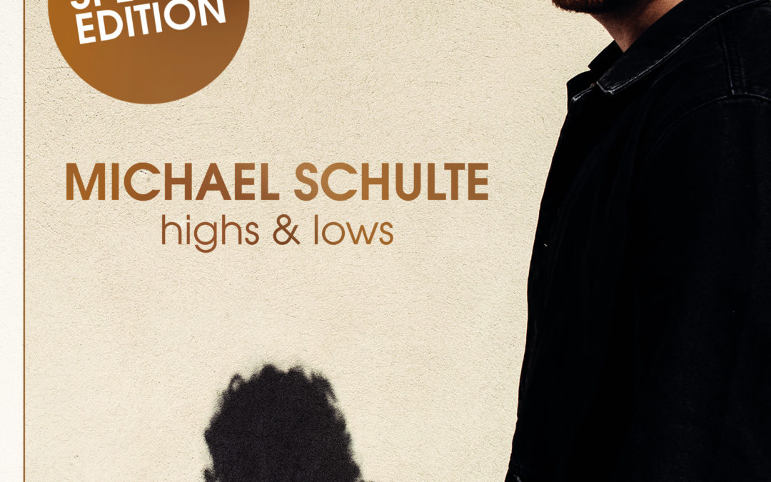"MICHAEL SCHULTE – ""Highs & Lows"" Special Edition"
