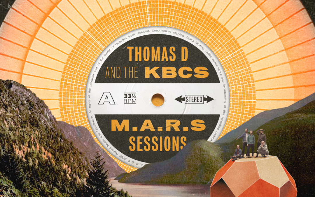 Thomas D & The KBCS – The M.A.R.S. Sessions