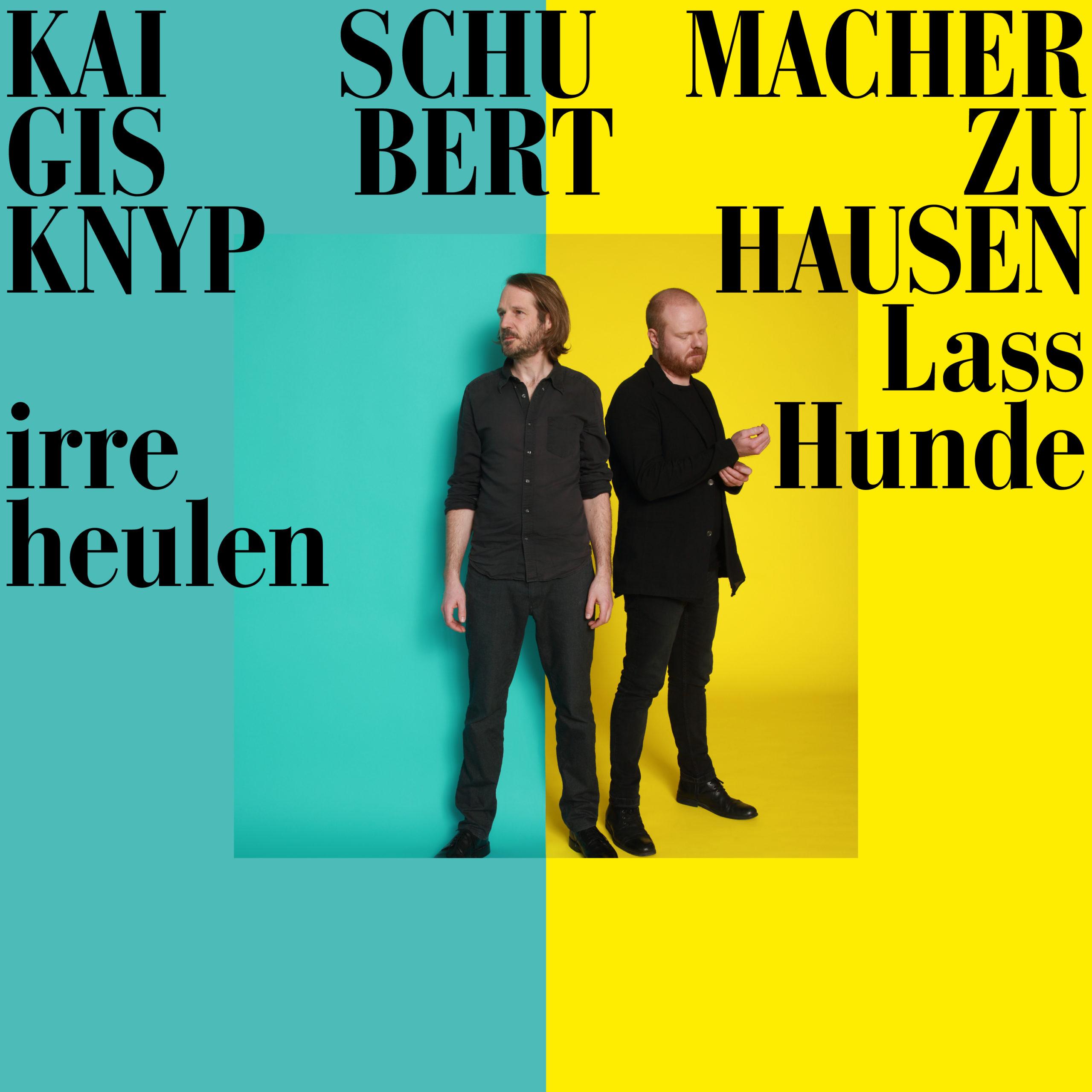 """Gisbert zu Knyphausen & Kai Schumacher """"Lass irre Hunde heulen"""""""